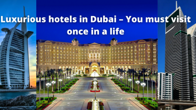 Luxurious hotels in Dubai – You must visit once in a life