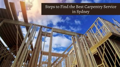Steps to Find the Best Carpentry Service in Sydney