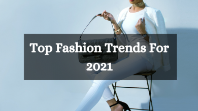 Top fashion trends for 2021